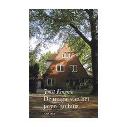 De magie van het jaren '30 huis – Joost Kingma