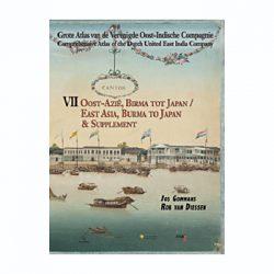 Grote Atlas van de VOC, Deel 7: Oost-Azië van Birma tot Japan