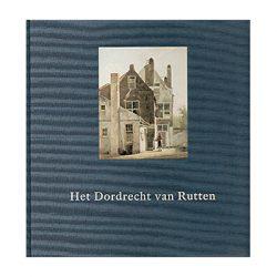 Het Dordrecht van Rutten