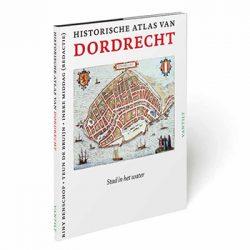 Historische Atlas van Dordrecht. Stad in het water