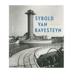 Sybold van Ravesteyn. Architect – Kees Rouw