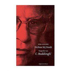 Dichter bij Dordt. Biografie van C. Buddingh' door Wim Huijser