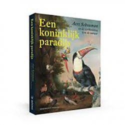 Een koninklijk Paradijs – Aert Schouman en de verbeelding van de natuur.