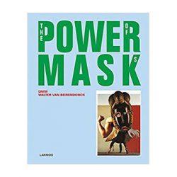 Powermask – The power of masks. Walter van de Beirendonck