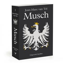 Musch – deel 1 Johan de  Witt Trilogie – Jean-Marc van Tol