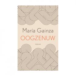 Oogzenuw – María Gainza