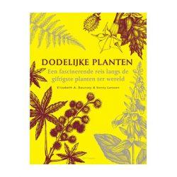 Dodelijke planten. Een fascinerende reis langs de giftigste planten ter wereld.