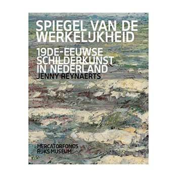 Spiegels van de werkelijkheid, 19de-eeuwse schilderkunst in Nederland