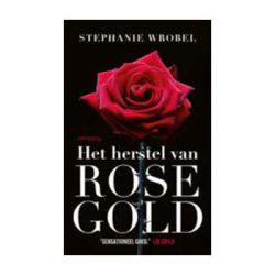 Het herstel van Rose Gold – Stephanie Wrobel