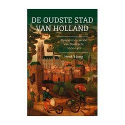 De oudste stad van Holland – Henk 't Jong