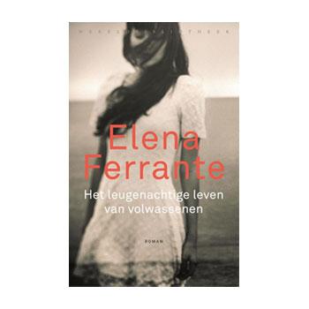 Het leugenachtige leven van volwassenen - Elena Ferrante (gebonden)