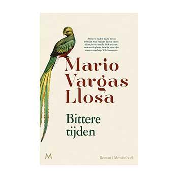 Bittere tijden - Mario Vargas Llosa