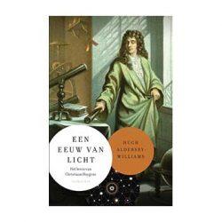 Een eeuw van licht. Het leven van Christiaan Huygens – Hugh Aldersey-Williams