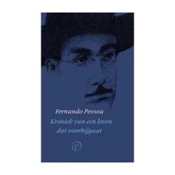 Kroniek van een leven dat voorbijgaat – Fernando Pessoa