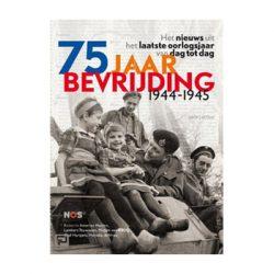 75 jaar bevrijding – Het nieuws uit het laatste oorlogsjaar van dag tot dag.