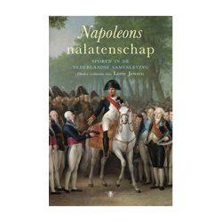 Napoleons Nalatenschap. Sporen in de Nederlandse samenleving.