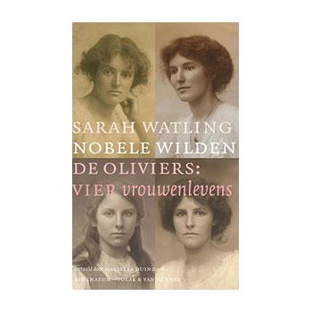 Nobele wilden, De Oliviers: 4 vrouwenlevens - Sara Watling