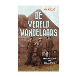 De Wereldwandelaars. Een verbond van idealisten. – Wim Willems