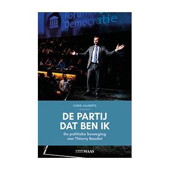 De partij dat ben ik. De politieke beweging van Thierry Baudet. - Chris Aalberts