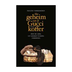 Het geheim van de Gucci-koffer. Hoe de adel uit Middel-Europa verdween. – Pauline Terreehorst