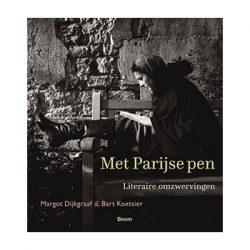 Met Parijse pen. Literaire omzwervingen. – Margot Dijkgraaf