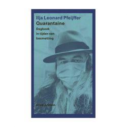 Quarantaine. Dagboek in tijden van besmetting – Ilja Leonard Pfeijffer