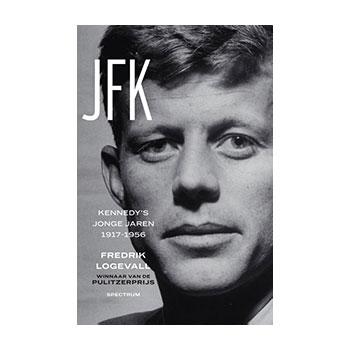 JFK. Kennedy's jonge jaren 1917 - 1956 - Fredrik Logevall