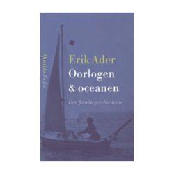 Oorlogen & Oceanen. Een familiegeschiedenis. – Erik Ader