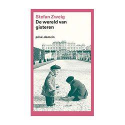 Wereld van gisteren – Stefan Zweig (prive-domein)