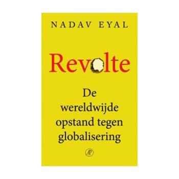Revolte, De wereldwijde opstand tegen globalisering - Nadav Eyal