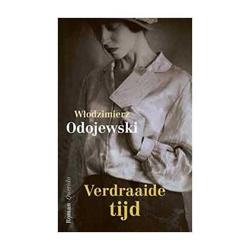 Verdraaide tijd - Wlodzimierz Odojewski