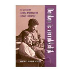 Denken is verukkelijk. Het leven van Tatiana Afanassjewa en Paul Ehrenfest. M. v.d.Heijden