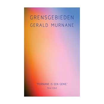 Grensgebieden - Gerald Murnane