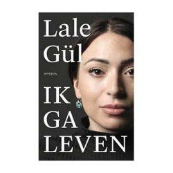 Ik ga leven – Lale Gül
