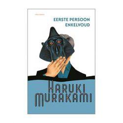 Eerste persoon enkelvoud – Haruki Murakami