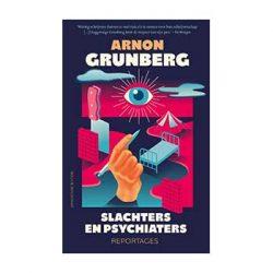 Slachters en psychiaters – Arnon Grunberg