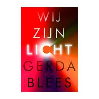 Wij zijn licht - Gerda Blees (Winnaar Boekhandelsprijs 2021)