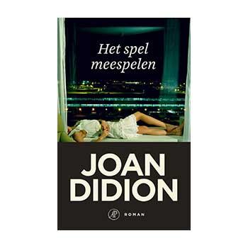 Het spel meespelen. - Joan Didion