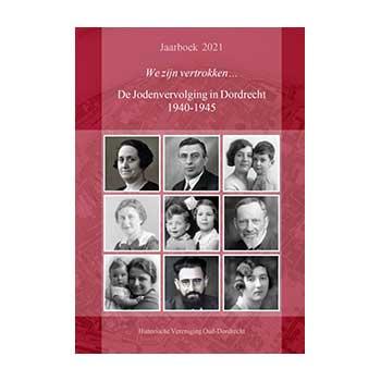 We zijn vertrokken...De Jodenvervolging in Dordrecht 1940-1945 - Kees Weltevrede