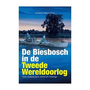De Biesbosch in de Tweede Wereldoorlog - Leen Fijnekam en Alfons van Bokhorst