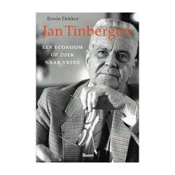 Jan Tinbergen. Een econoom op zoek naar vrede – Erwin Dekker