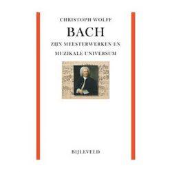 Bach – zijn meesterwerken en muzikale universum – Christoph Wolff