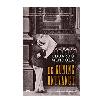 De Koning Ontvangt - Eduardo Mendoza