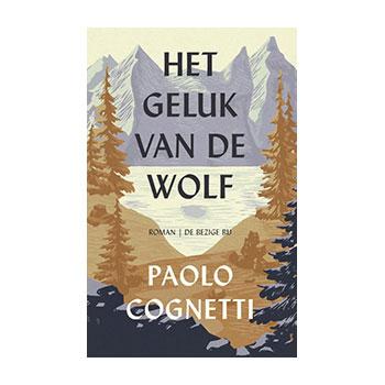 Het geluk van de wolf - Paolo Cognetti